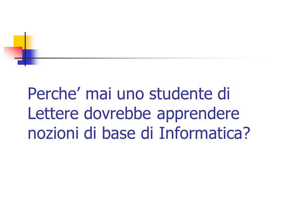 Perche mai uno studente di Lettere dovrebbe apprendere nozioni di base di Informatica?