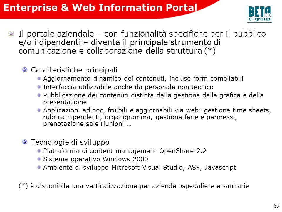 63 Enterprise & Web Information Portal Il portale aziendale – con funzionalità specifiche per il pubblico e/o i dipendenti – diventa il principale str