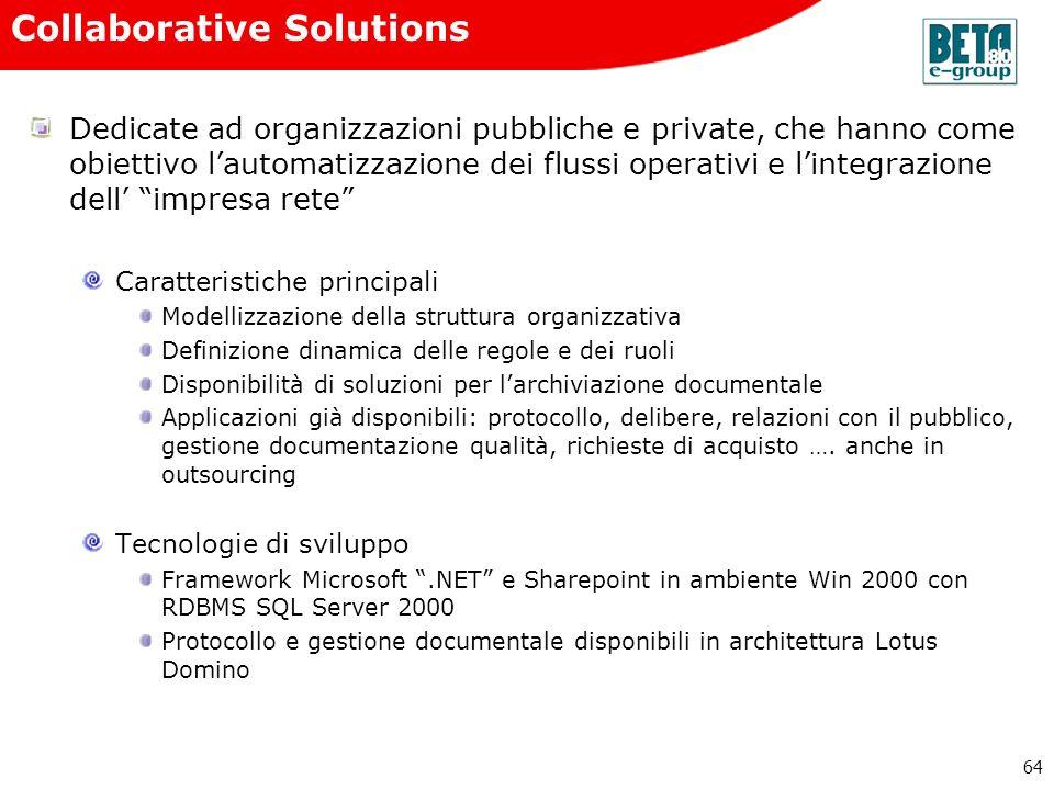 64 Collaborative Solutions Dedicate ad organizzazioni pubbliche e private, che hanno come obiettivo lautomatizzazione dei flussi operativi e lintegraz