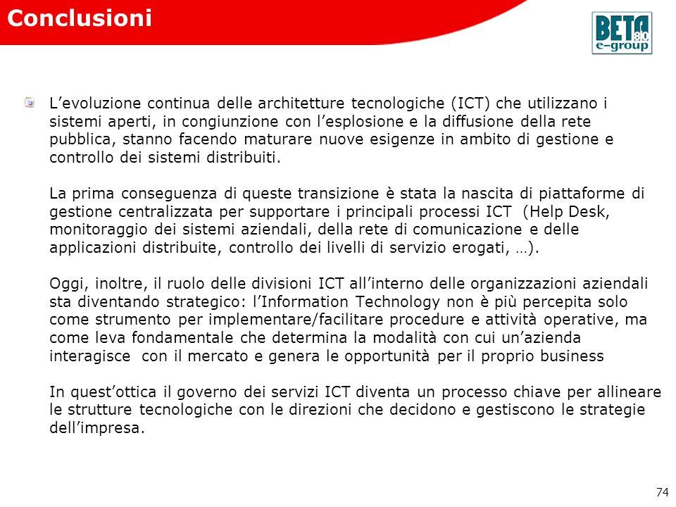 74 Levoluzione continua delle architetture tecnologiche (ICT) che utilizzano i sistemi aperti, in congiunzione con lesplosione e la diffusione della r