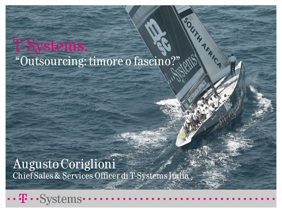 T-Systems.Outsourcing: timore o fascino.
