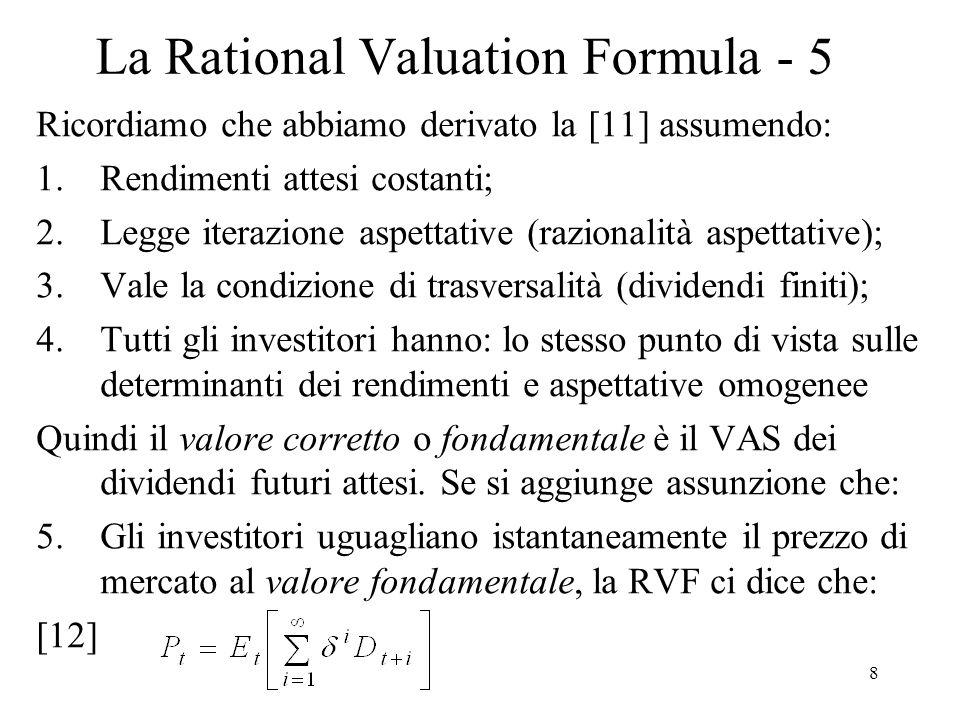9 La Rational Valuation Formula - 6 Caso di orizzonte finito La [12] vale ancora per un orizzonte dinvestimento finito anziché infinito.