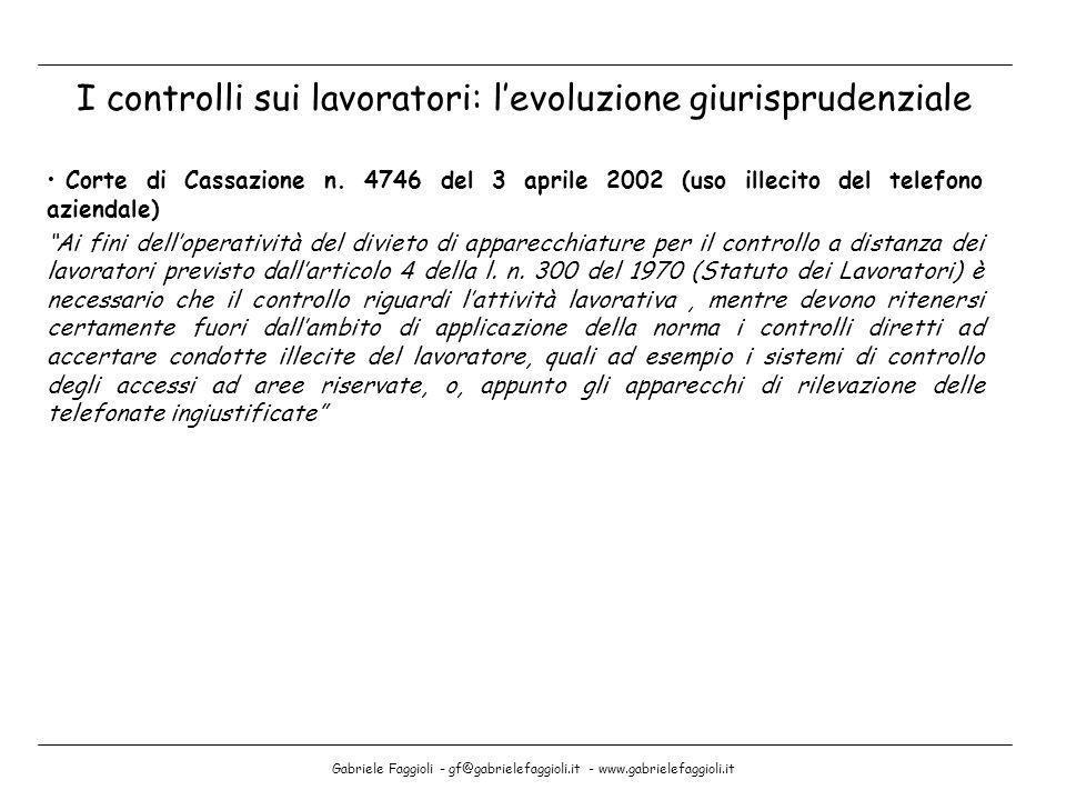 Gabriele Faggioli - gf@gabrielefaggioli.it - www.gabrielefaggioli.it Corte di Cassazione n. 4746 del 3 aprile 2002 (uso illecito del telefono aziendal
