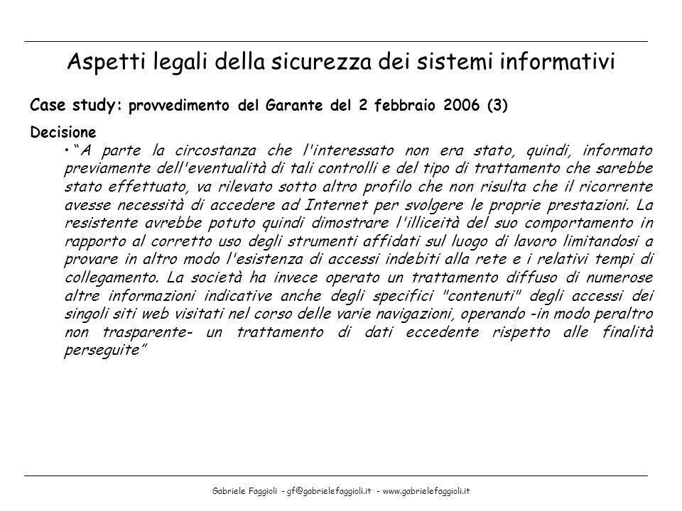 Gabriele Faggioli - gf@gabrielefaggioli.it - www.gabrielefaggioli.it Aspetti legali della sicurezza dei sistemi informativi Case study: provvedimento
