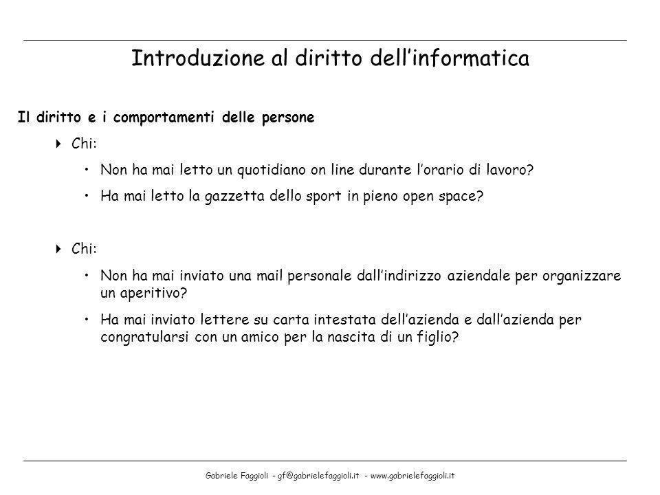 Gabriele Faggioli - gf@gabrielefaggioli.it - www.gabrielefaggioli.it Il diritto e i comportamenti delle persone Chi: Non ha mai letto un quotidiano on