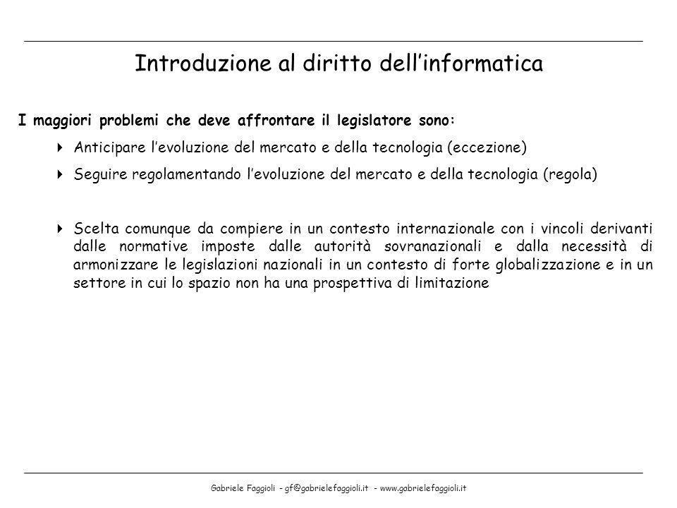 Gabriele Faggioli - gf@gabrielefaggioli.it - www.gabrielefaggioli.it I maggiori problemi che deve affrontare il legislatore sono: Anticipare levoluzio