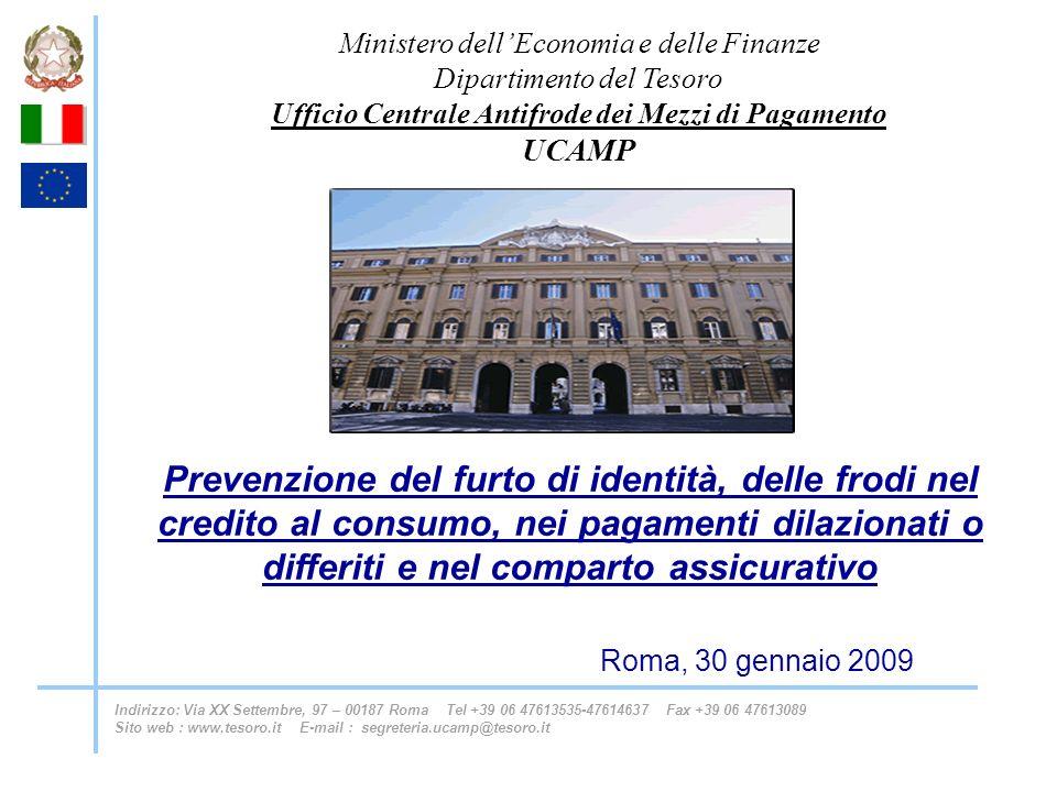 Ministero dellEconomia e delle Finanze Dipartimento del Tesoro Ufficio Centrale Antifrode dei Mezzi di Pagamento UCAMP Indirizzo: Via XX Settembre, 97