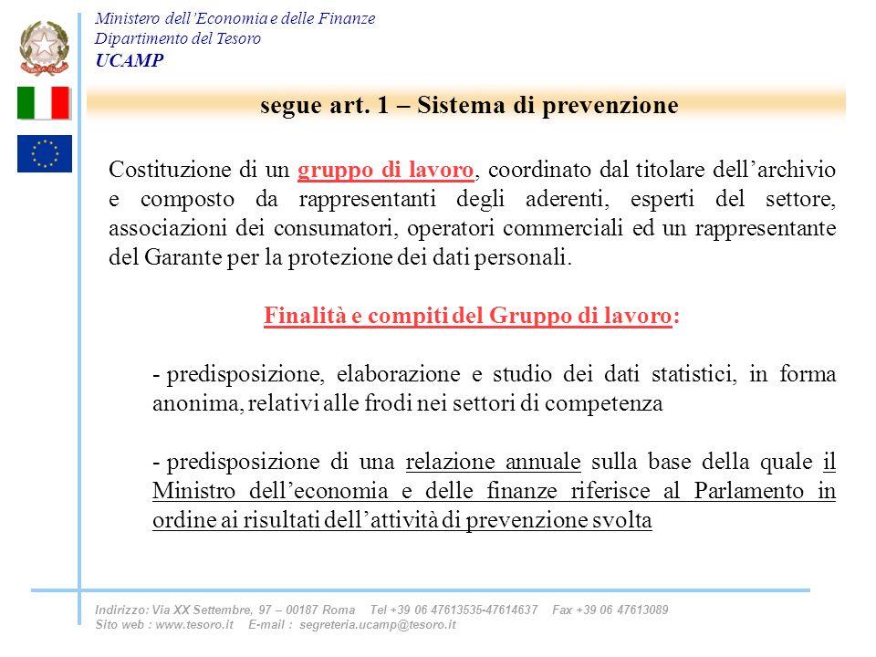 Ministero dellEconomia e delle Finanze Dipartimento del Tesoro UCAMP Indirizzo: Via XX Settembre, 97 – 00187 Roma Tel +39 06 47613535-47614637 Fax +39 06 47613089 Sito web : www.tesoro.it E-mail : segreteria.ucamp@tesoro.it segue art.