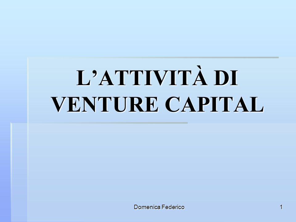 Domenica Federico1 LATTIVITÀ DI VENTURE CAPITAL