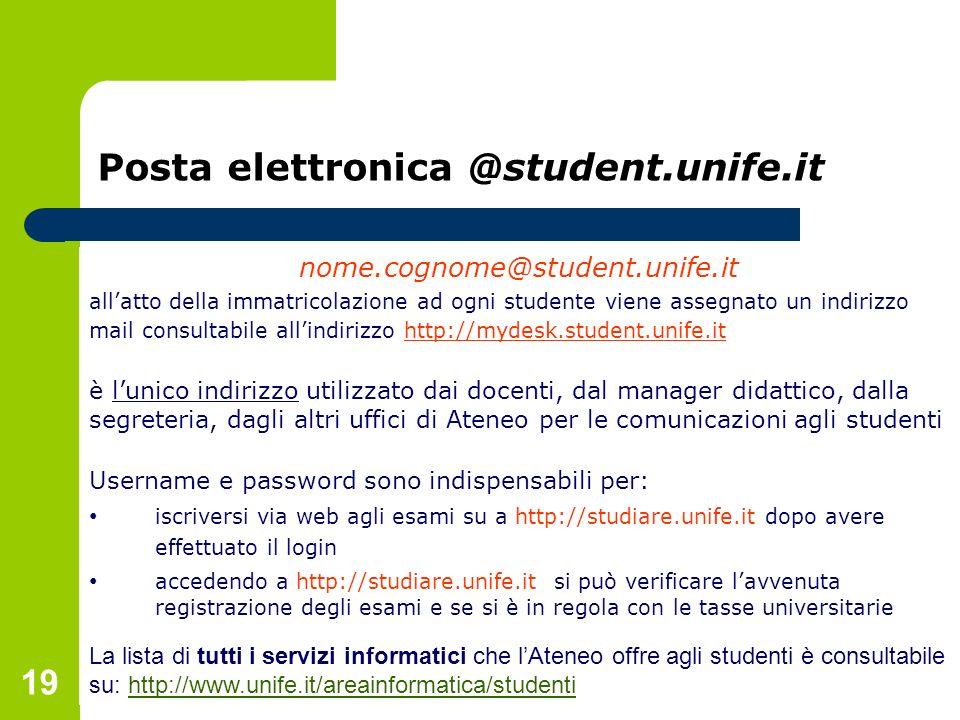 24 ottobre 2011Presentazione corso classe L-9 19 Posta elettronica @student.unife.it nome.cognome@student.unife.it allatto della immatricolazione ad o