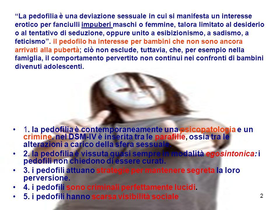 2 1. la pedofilia è contemporaneamente una psicopatologia e un crimine. nel DSM-IV è inserita tra le parafilie, ossia tra le alterazioni a carico dell
