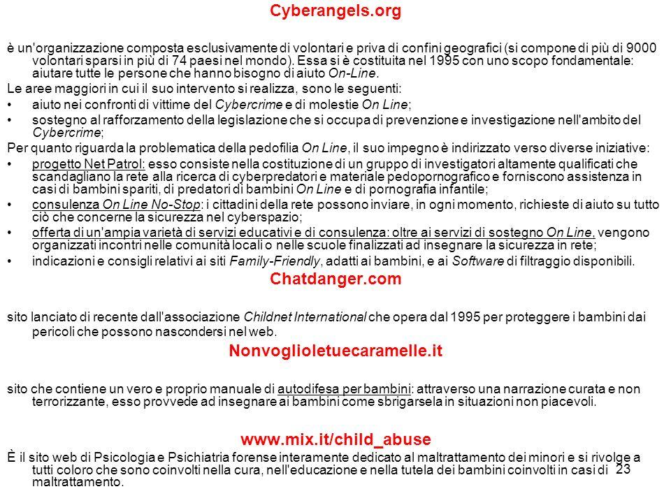 23 Cyberangels.org è un'organizzazione composta esclusivamente di volontari e priva di confini geografici (si compone di più di 9000 volontari sparsi