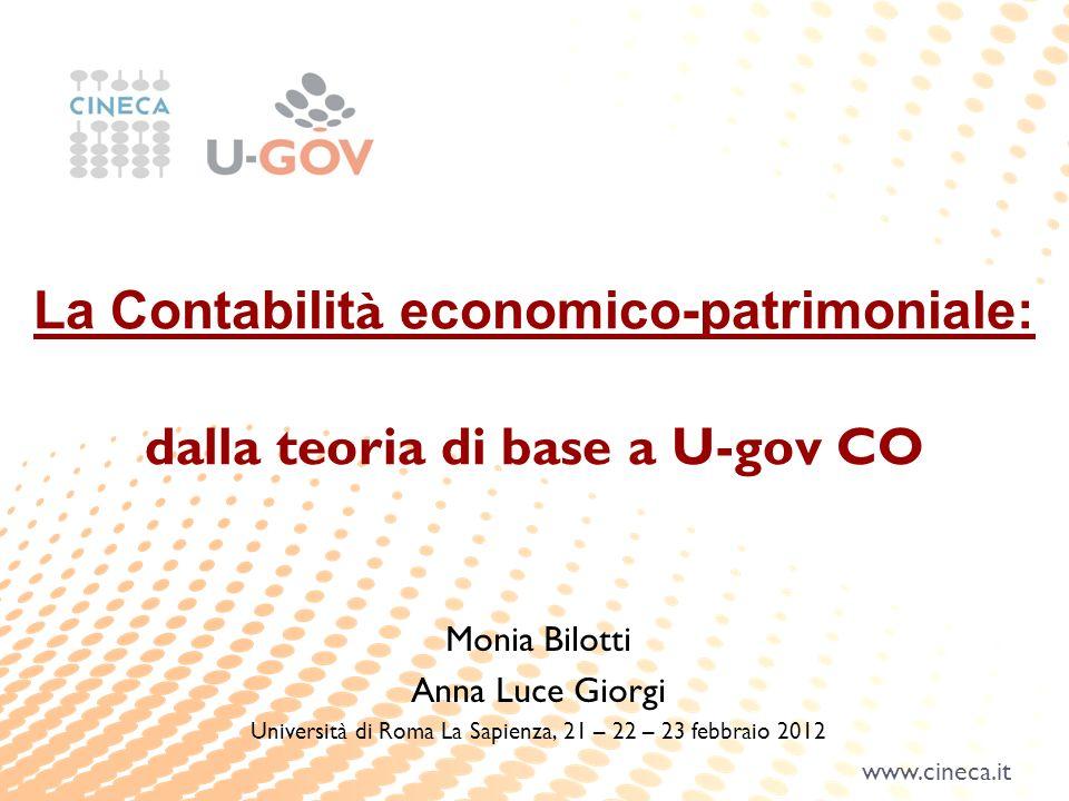 www.cineca.it La Contabilit à economico-patrimoniale: dalla teoria di base a U-gov CO Monia Bilotti Anna Luce Giorgi Università di Roma La Sapienza, 2