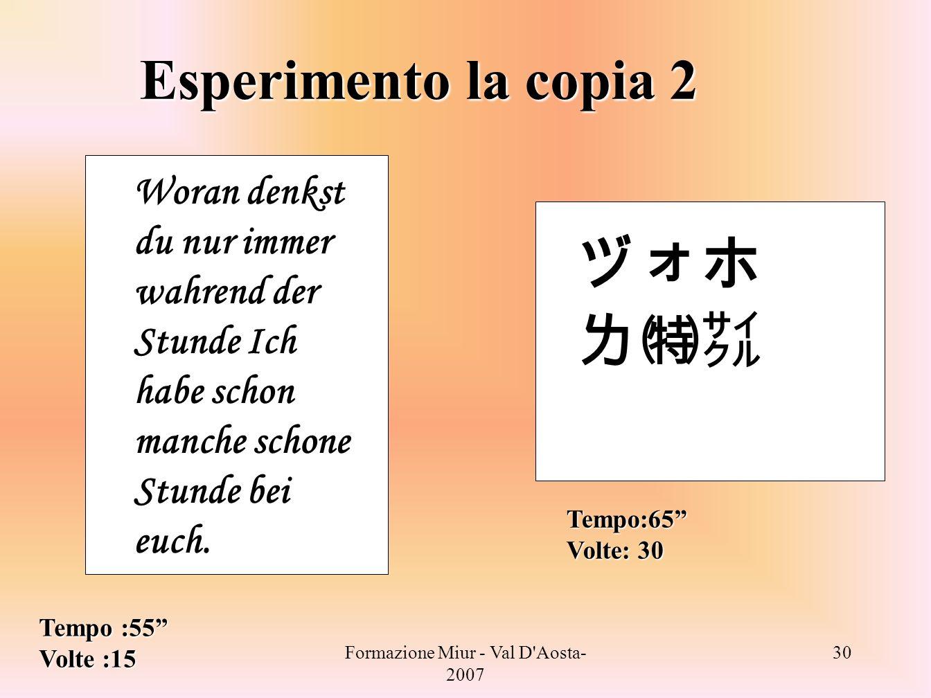 Formazione Miur - Val D'Aosta- 2007 30 Esperimento la copia 2 Woran denkst du nur immer wahrend der Stunde Ich habe schon manche schone Stunde bei euc