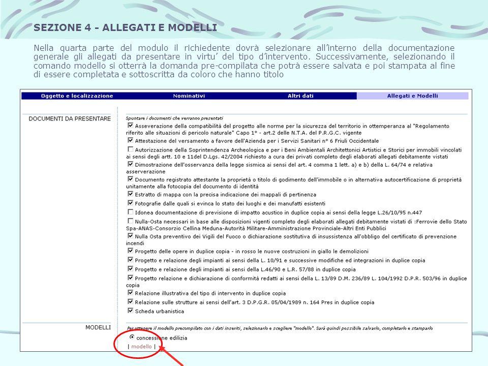 SEZIONE 4 - ALLEGATI E MODELLI Nella quarta parte del modulo il richiedente dovrà selezionare allinterno della documentazione generale gli allegati da