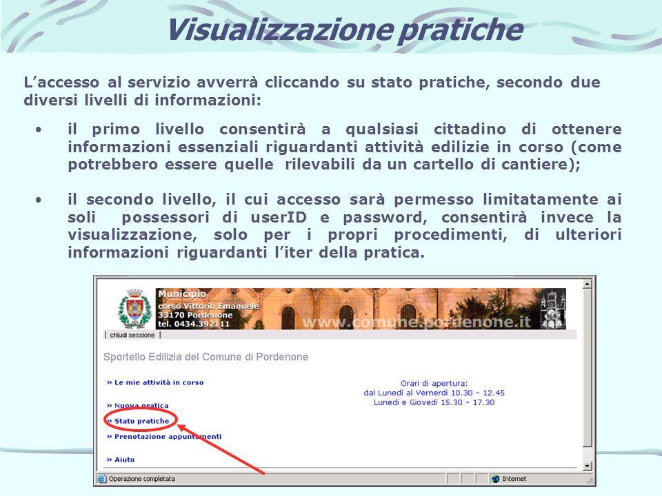 Visualizzazione pratiche il secondo livello, il cui accesso sarà permesso limitatamente ai soli possessori di userID e password, consentirà invece la