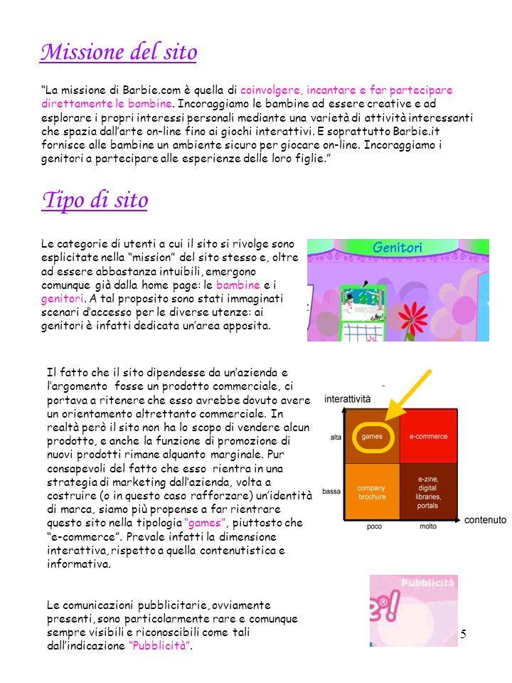 5 Missione del sito La missione di Barbie.com è quella di coinvolgere, incantare e far partecipare direttamente le bambine.