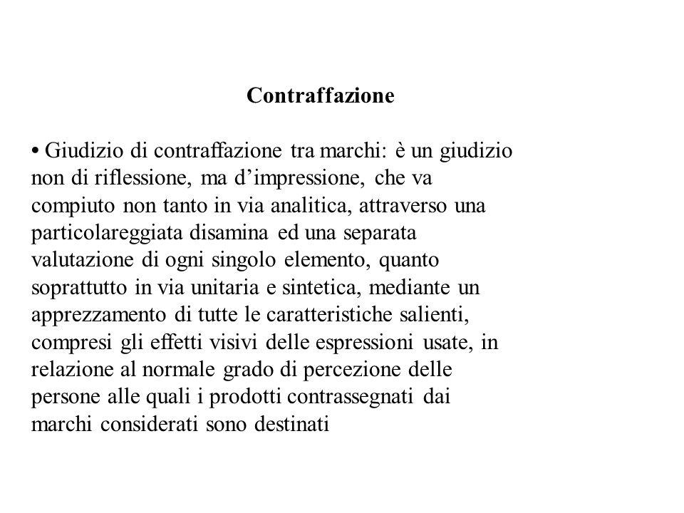 Contraffazione Giudizio di contraffazione tra marchi: è un giudizio non di riflessione, ma dimpressione, che va compiuto non tanto in via analitica, a