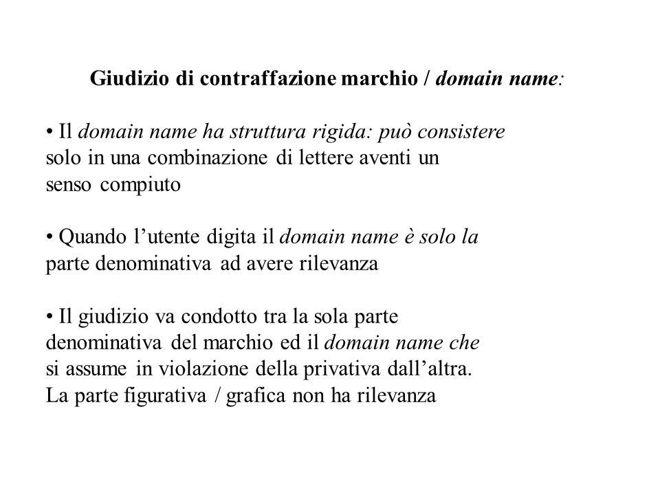 Giudizio di contraffazione marchio / domain name: Il domain name ha struttura rigida: può consistere solo in una combinazione di lettere aventi un sen
