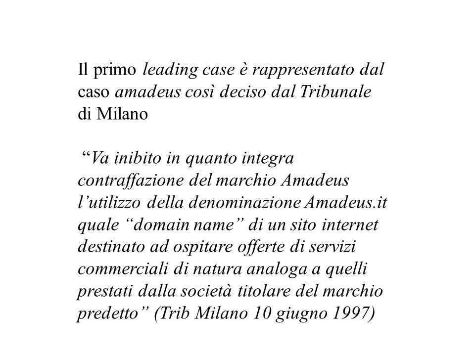 Il primo leading case è rappresentato dal caso amadeus così deciso dal Tribunale di Milano Va inibito in quanto integra contraffazione del marchio Ama