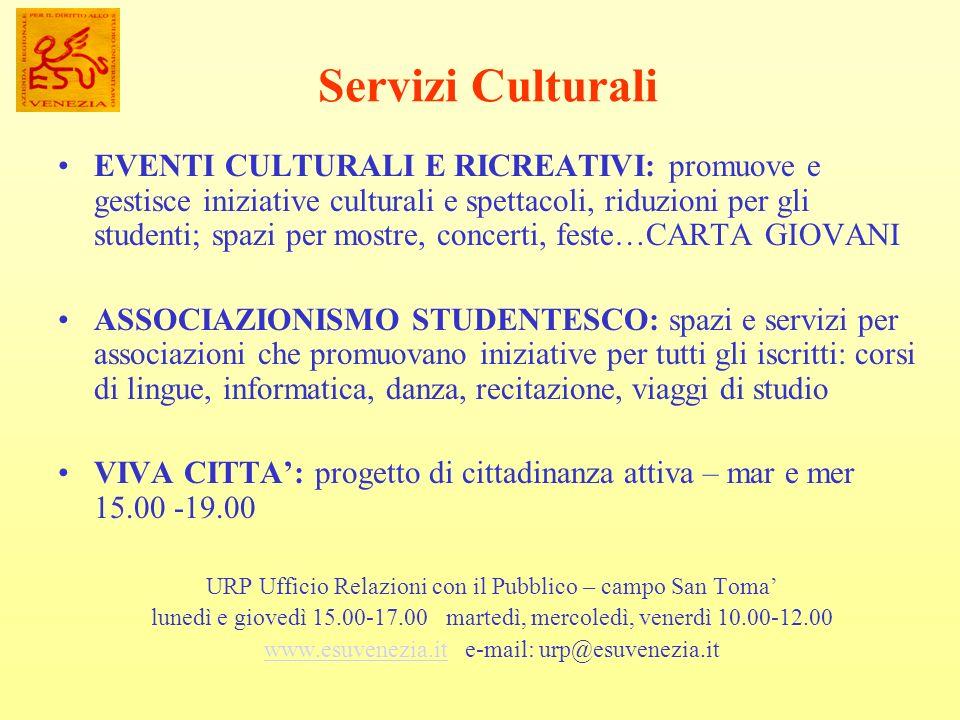 Servizi Culturali EVENTI CULTURALI E RICREATIVI: promuove e gestisce iniziative culturali e spettacoli, riduzioni per gli studenti; spazi per mostre,