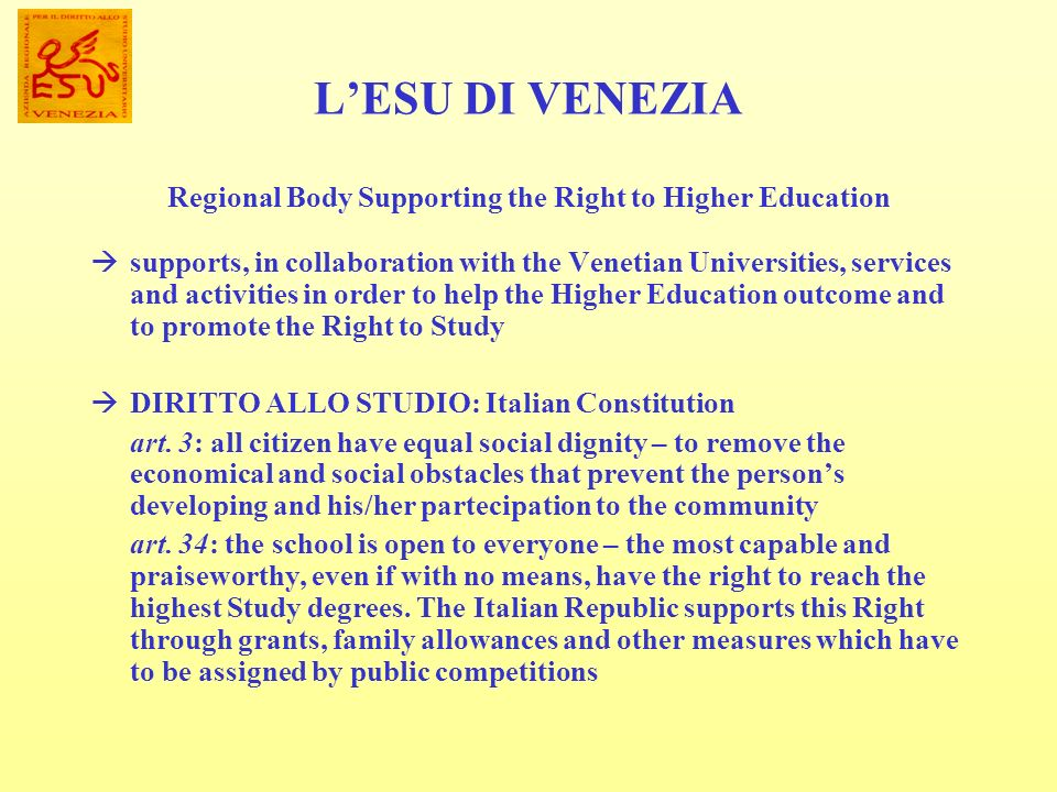 LESU DI VENEZIA Regional Body Supporting the Right to Higher Education supports, in collaboration with the Venetian Universities, services and activit