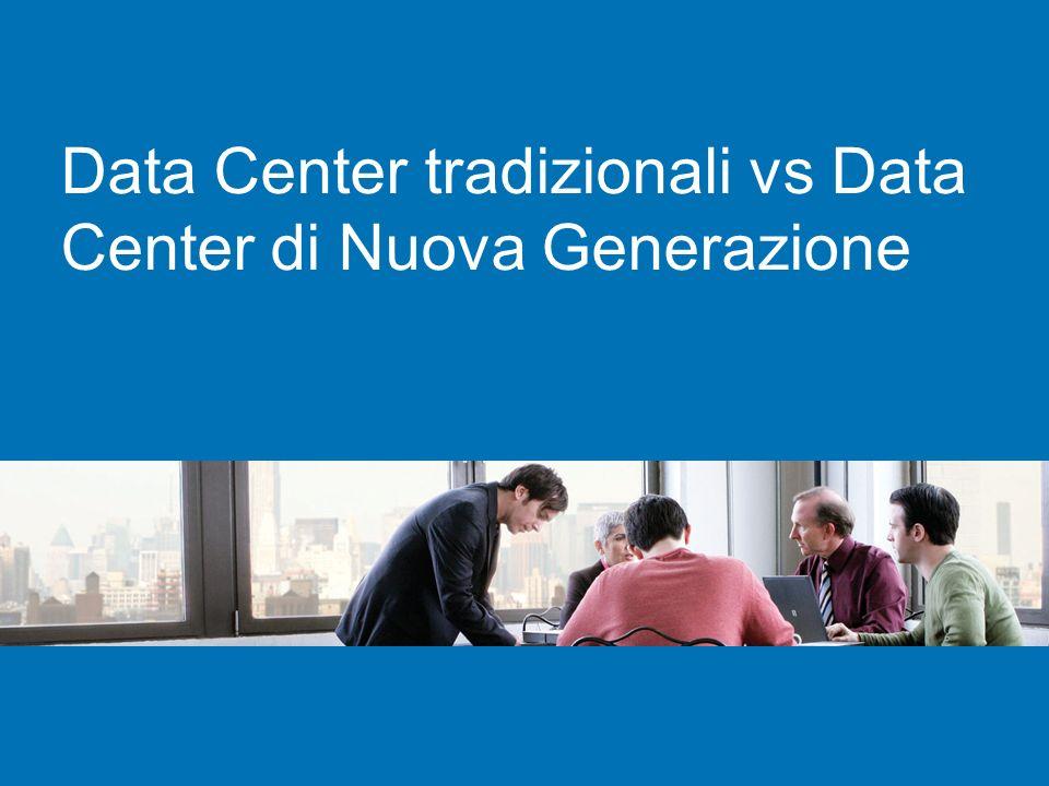 Data Center tradizionali vs Data Center di Nuova Generazione