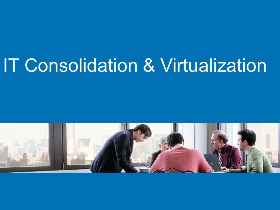 IT Consolidation & Virtualization