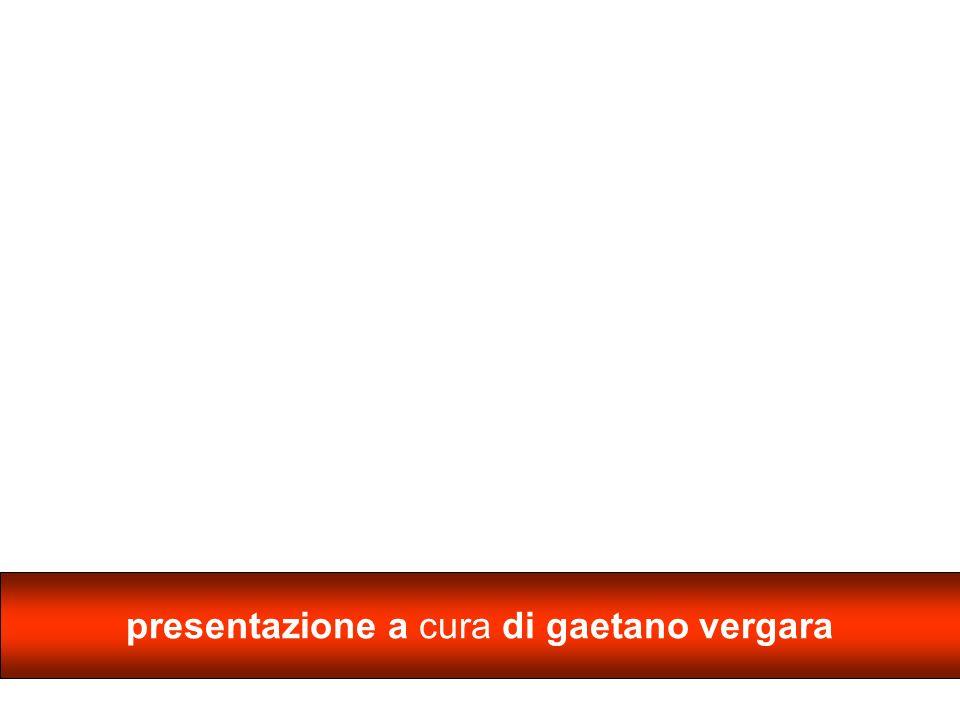presentazione a cura di gaetano vergara