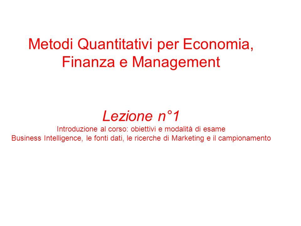 Metodi Quantitativi per Economia, Finanza e Management Lezione n°1 Introduzione al corso: obiettivi e modalità di esame Business Intelligence, le font