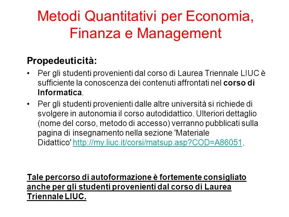 Propedeuticità: Per gli studenti provenienti dal corso di Laurea Triennale LIUC è sufficiente la conoscenza dei contenuti affrontati nel corso di Info