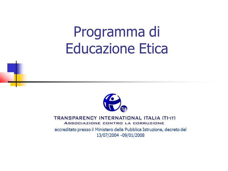 Programma di Educazione Etica Settore Educazione accreditato presso il Ministero della Pubblica Istruzione, decreto del 13/07/2004 -09/01/2008