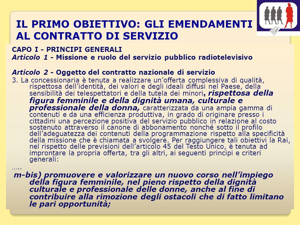 14 IL PRIMO OBIETTIVO: GLI EMENDAMENTI AL CONTRATTO DI SERVIZIO CAPO I - PRINCIPI GENERALI Articolo 1 - Missione e ruolo del servizio pubblico radiote