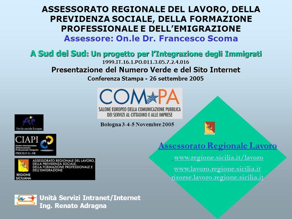 ASSESSORATO REGIONALE DEL LAVORO, DELLA PREVIDENZA SOCIALE, DELLA FORMAZIONE PROFESSIONALE E DELLEMIGRAZIONE Assessore: On.le Dr. Francesco Scoma Unit