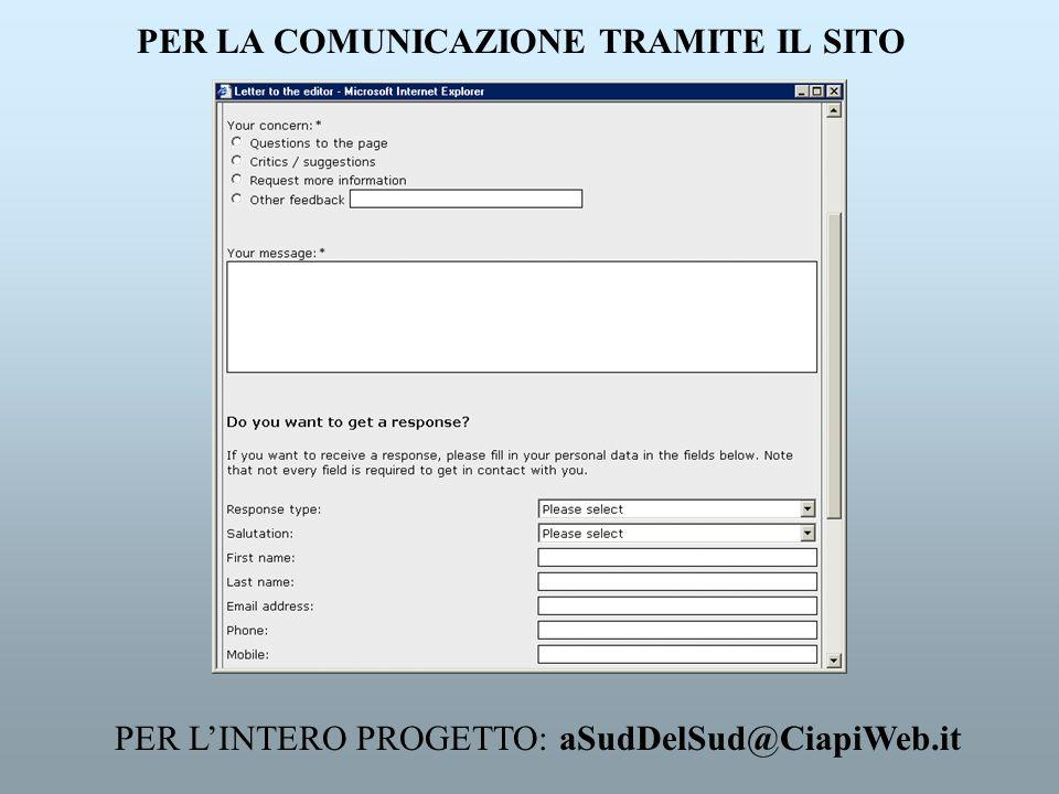 PER LA COMUNICAZIONE TRAMITE IL SITO PER LINTERO PROGETTO: aSudDelSud@CiapiWeb.it