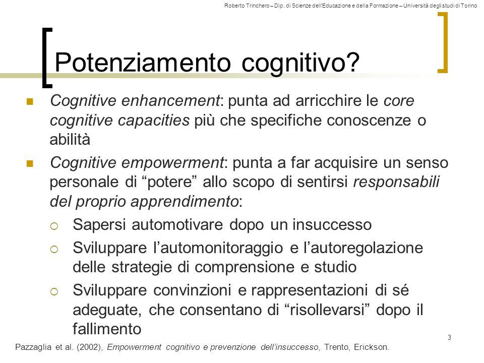 Roberto Trinchero – Dip. di Scienze dellEducazione e della Formazione – Università degli studi di Torino Potenziamento cognitivo? Cognitive enhancemen