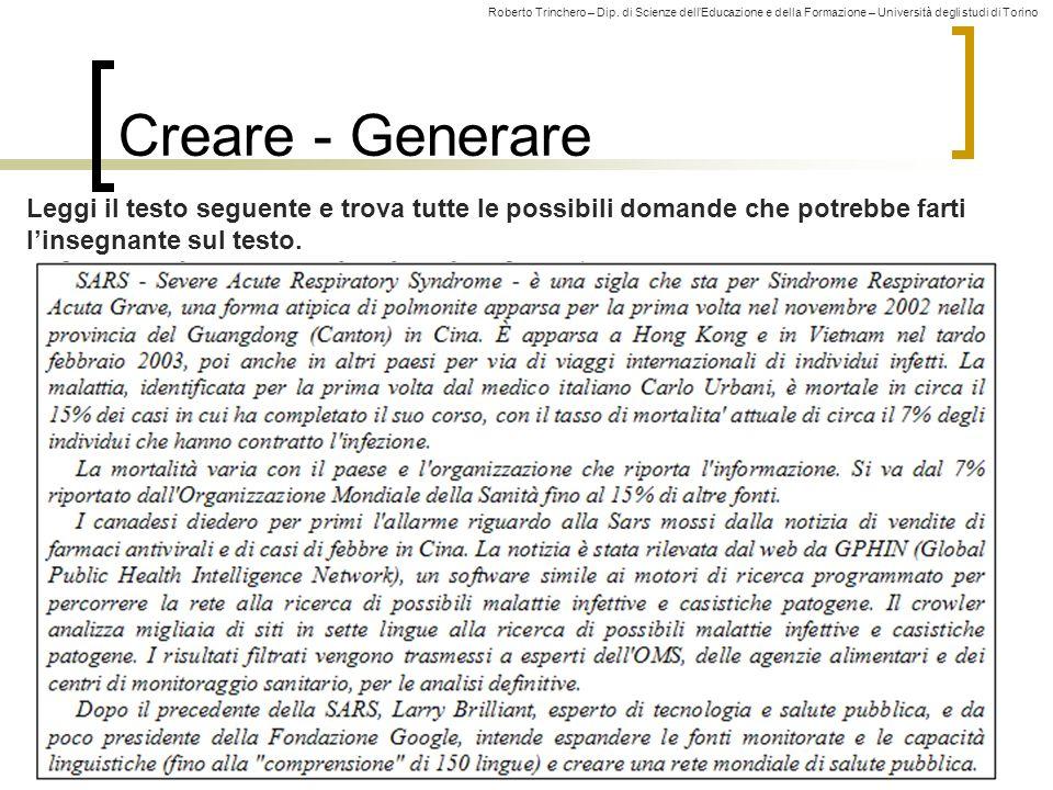 Roberto Trinchero – Dip. di Scienze dellEducazione e della Formazione – Università degli studi di Torino Creare - Generare 45 Leggi il testo seguente