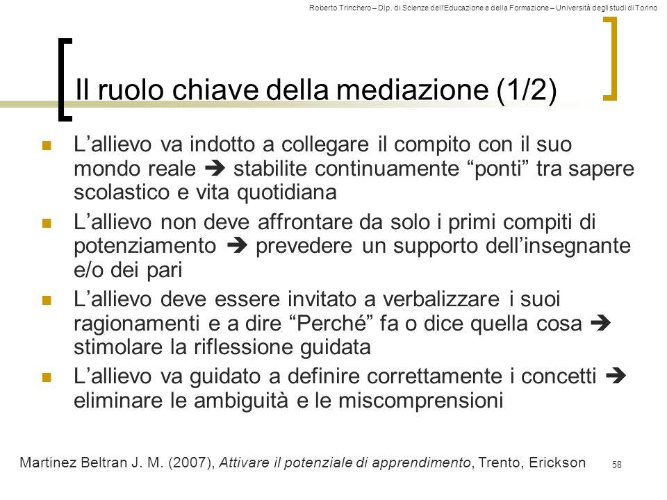 Roberto Trinchero – Dip. di Scienze dellEducazione e della Formazione – Università degli studi di Torino 58 Il ruolo chiave della mediazione (1/2) Lal