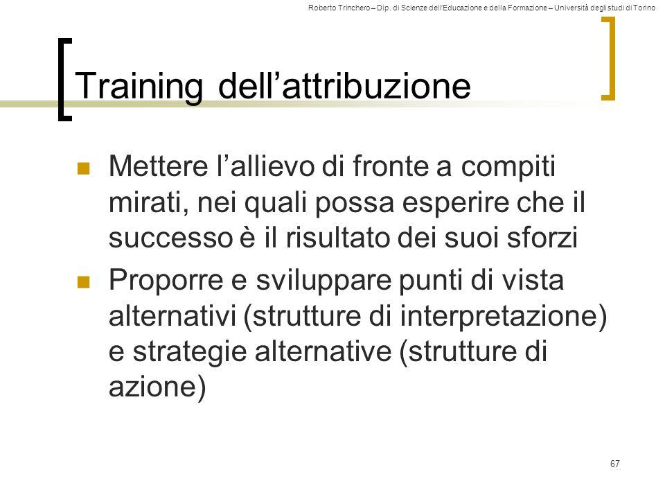 Roberto Trinchero – Dip. di Scienze dellEducazione e della Formazione – Università degli studi di Torino Training dellattribuzione Mettere lallievo di