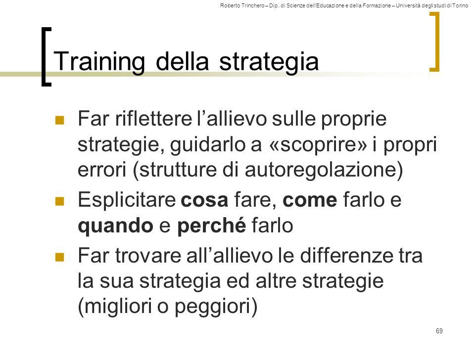 Roberto Trinchero – Dip. di Scienze dellEducazione e della Formazione – Università degli studi di Torino Training della strategia Far riflettere lalli