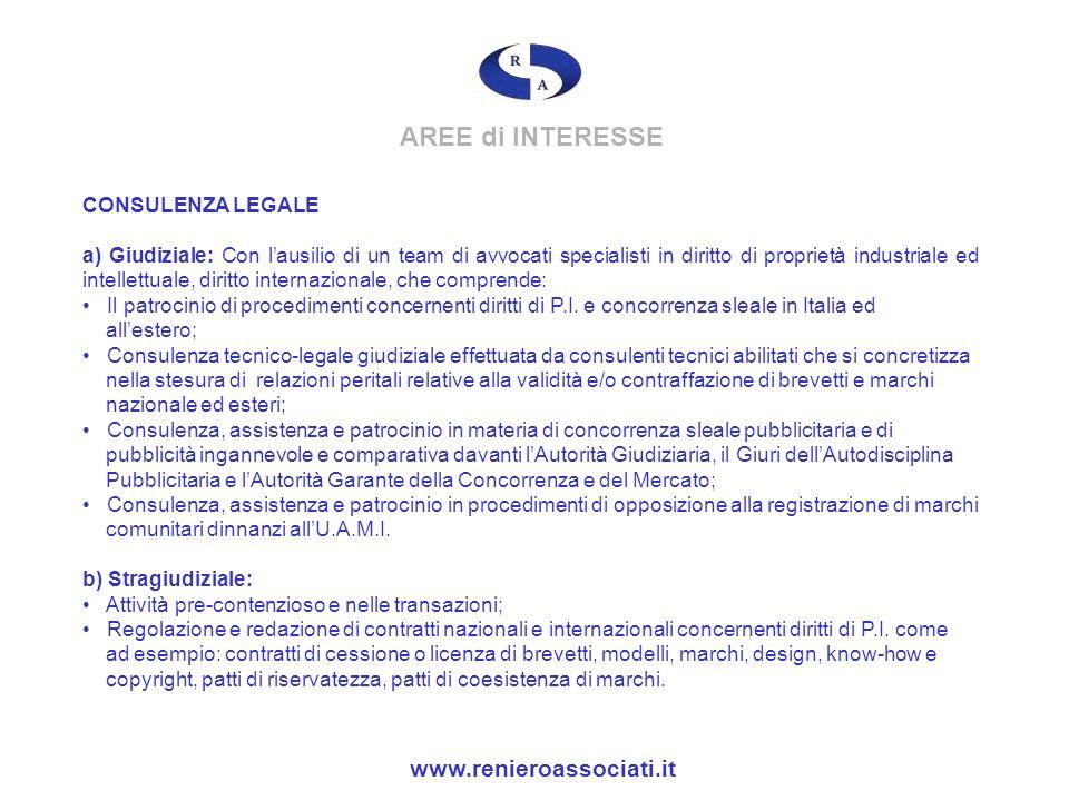 AREE di INTERESSE CONSULENZA LEGALE a) Giudiziale: Con lausilio di un team di avvocati specialisti in diritto di proprietà industriale ed intellettual