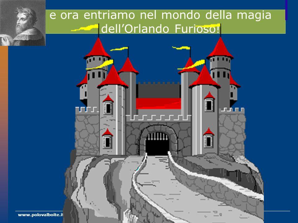 www.polovalboite.it/didattica.htm e ora entriamo nel mondo della magia dellOrlando Furioso!