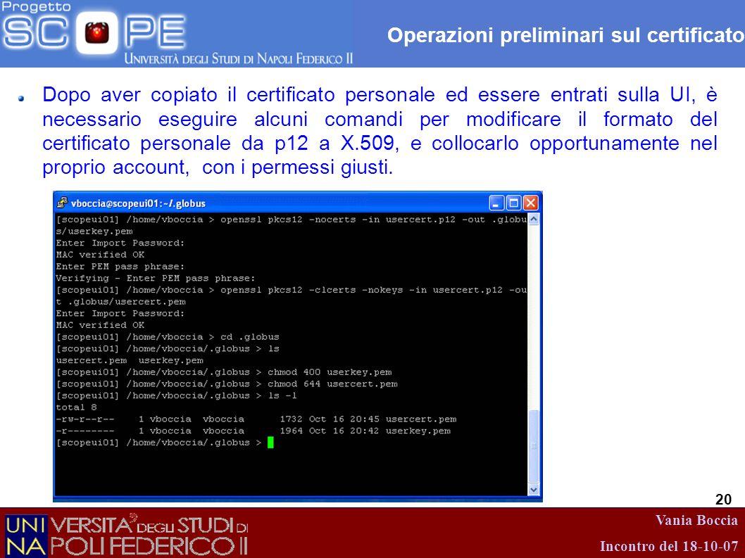 Vania Boccia Incontro del 18-10-07 20 Operazioni preliminari sul certificato Dopo aver copiato il certificato personale ed essere entrati sulla UI, è
