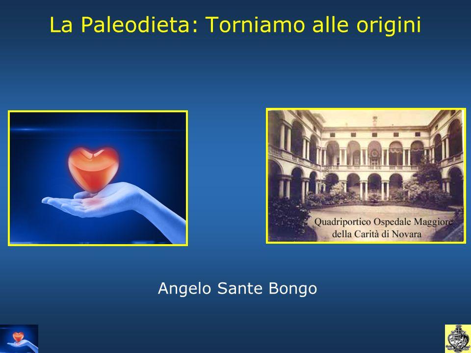 La Paleodieta: Torniamo alle origini Angelo Sante Bongo