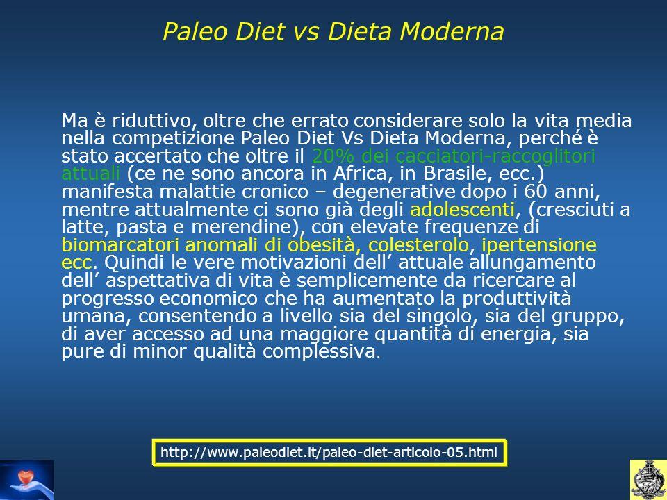 Paleo Diet vs Dieta Moderna Ma è riduttivo, oltre che errato considerare solo la vita media nella competizione Paleo Diet Vs Dieta Moderna, perché è s