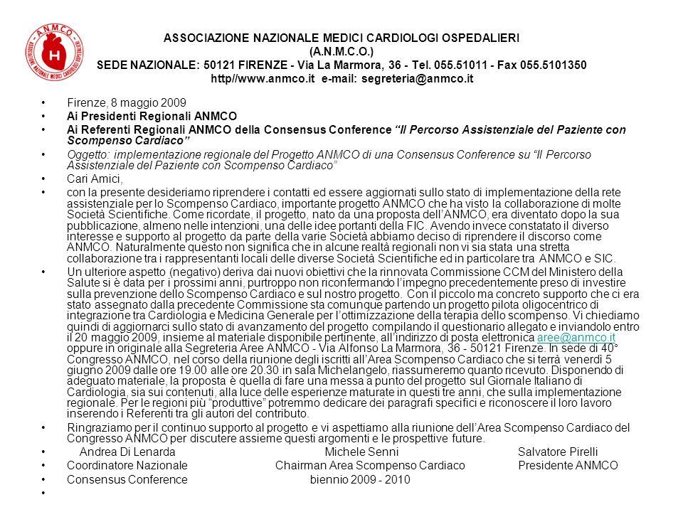 ASSOCIAZIONE NAZIONALE MEDICI CARDIOLOGI OSPEDALIERI (A.N.M.C.O.) SEDE NAZIONALE: 50121 FIRENZE - Via La Marmora, 36 - Tel.