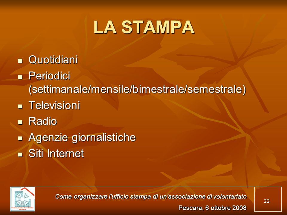 22 LA STAMPA Quotidiani Quotidiani Periodici (settimanale/mensile/bimestrale/semestrale) Periodici (settimanale/mensile/bimestrale/semestrale) Televis