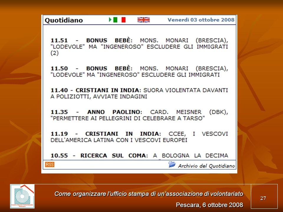 27 Come organizzare lufficio stampa di unassociazione di volontariato Pescara, 6 ottobre 2008