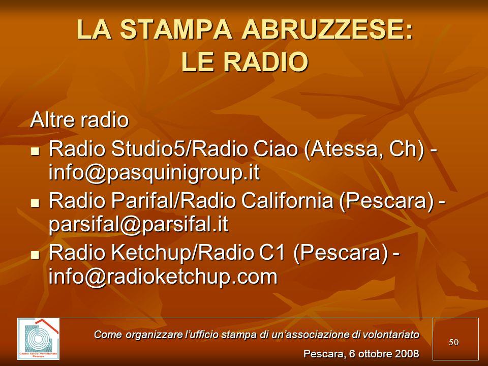 50 LA STAMPA ABRUZZESE: LE RADIO Altre radio Radio Studio5/Radio Ciao (Atessa, Ch) - info@pasquinigroup.it Radio Studio5/Radio Ciao (Atessa, Ch) - inf