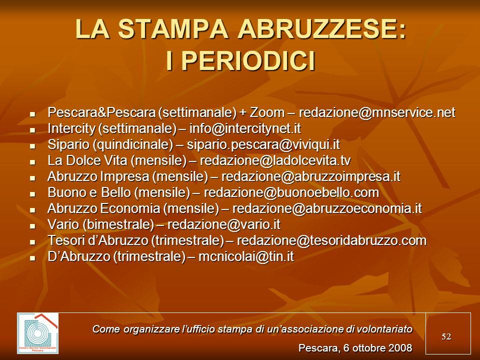 52 LA STAMPA ABRUZZESE: I PERIODICI Pescara&Pescara (settimanale) + Zoom – redazione@mnservice.net Pescara&Pescara (settimanale) + Zoom – redazione@mn